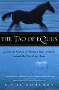 Tao of Equus A Woman's Journey of Healing & Transformation Through the Way of the Horse