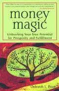 Money Magic Unleashing Your True Potential for Prosperity and Fulfillment