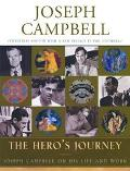 Hero's Journey Joseph Campbell on His Life and Work
