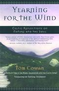 Yearning for the Wind Celtic Reflections on Nature and the Soul