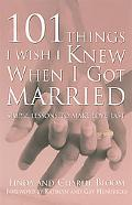 101 Things I Wish I Knew When I Got Married Simple Lessons to Make Love Last