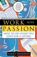 Work With Passion How to Do What You Love for a Living