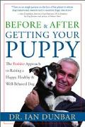 Before & After Getting Your Puppy The Positive Approach to Raising a Happy, Healthy & Well-B...