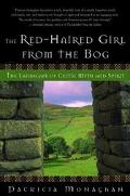 Red-Haired Girl from the Bog The Landscape of Celtic Myth and Spirit