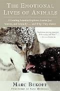 Emotional Lives of Animals A Leading Scientist Explores Animal Joy, Sorrow, and Empathy - an...