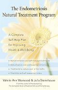 Endometriosis Natural Treatment Program A Complete Self-help Plan for Improving Your Health ...