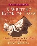 Writer's Book of Days : A Spirited Companion and Lively Muse for the Writing Life