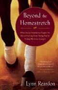 Beyond the Homestretch : What Saving Racehorses Taught Me about Starting over, Facing Fear, ...