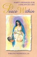 Peace Within Mary's Messages for a Balanced Life