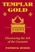 Templar Gold Discovering the Ark of the Covenant