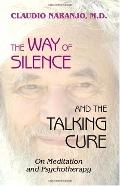 Way of Silence And the Talking Cure On Meditation And Psychotherapy
