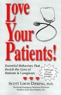 Love Your Patients Essential Behaviors That Enrich The Lives Of Patients And Caregivers