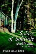 Solace of Solitude Afterlife Visits a Journey