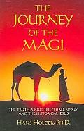 Journey of the Magi The Truth About the