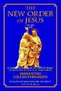 New Order of Jesus As Given by Lord Jesus to the Apostle Thomas, and Dictated on Earth to Th...