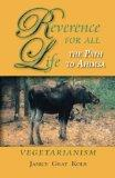 Reverence For All Life: The Path to Ahimsa: Vegetarianism
