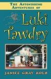 The Astonishing Adventures of Luki Tawdry