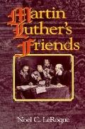 Martin Luther's Friends