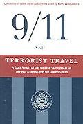 9/11 and Terrorist Travel A Staff Report of the National Commission on Terrorist Attacks Upo...