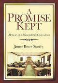 Promise Kept Memoirs of a Metropolitan Councilman