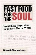 Fast Food for the Soul Nourishing Inspiration in Today's Hectic World