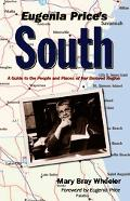Eugenia Price's South A Guide to the People And Places of Her Beloved Region