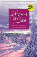 Season of Love: Four New Inspirational Love Stories from Christmas Present