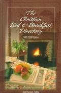 The Christian Bed and Breakfast Directory: 1999 - 2000 Edition