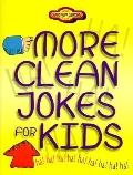 More Clean Jokes for Kids