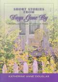 Short Stories from Days Gone by: Nostalgic Tales of Simpler Times