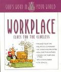 WorkPlace Clues for the Clueless: God's Word in Your World