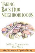 Taking Back Our Neighborhoods - Mary I. Wachter - Hardcover