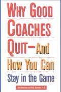 Why Good Coaches Quit-and How You...
