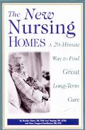 New Nursing Homes A 20-Minute Way to Find Great Long-Term Care