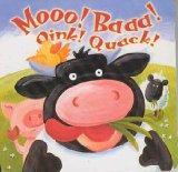 Moo! Baa! Oink! Quack!