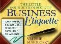 Little Instruction Book of Business Etiquette: A Valuable