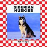 Siberian Huskies (Checkerboard Animal Library: Dogs) (Dogs Set III)