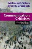 Communication Criticism: Rhetoric, Social Codes, Cultural Studies