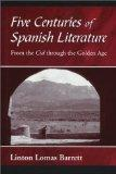 Five Centuries of Spanish Literature: From the Cid Through the Golden Age (Spanish Edition)