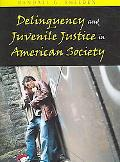 Delinquency And Juvenile Justice in American Society