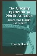 Obesity Epidemic in North America : Connecting Biology and Culture