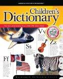 The American Education Publishing Children's Dictionary (Wordsmyth Reference Series)