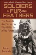 Soldiers in Fur and Feathers The Animals that Served in World War I - Allied Forces