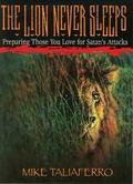 Lion Never Sleeps Preparing Those You Love for Satan's Attacks