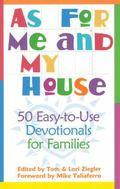 As for Me and My House 50 Easy-To-Use Devotionals for Families