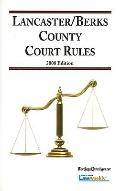 2008 Lancaster/Berks County Court Rules (Court Rules Book series)