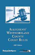 2009 Allegheny Court Rules (Court Rules Book series)