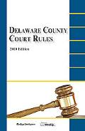 Delaware County Court Rules : 2010 Edition