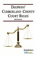 2008 Dauphin/Cumberland County Court Rules (Court Rules Book series)