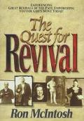 Quest for Revival Experiencing Great Revivals of the Past, Empowering You for God's Move Today!
